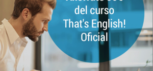 CURSO ONLINE OFICIAL DE INGLÉS: THAT'S ENGLISH!. A tu ritmo.