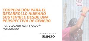 Curso Internacional Online Homologado, Certificado y Acreditado de Cooperación para el Desarrollo Humano Sostenible desde una perspectiva de género
