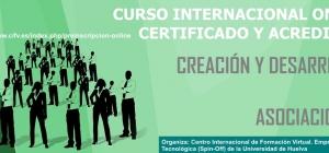 Curso Internacional Online Certificado y Acreditado de Creación y Desarrollo de Asociaciones