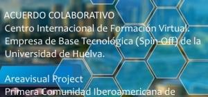 Acuerdo colaborativo: Centro Internacional de Formación Virtual. Empresa de Base Tecnológica (Spin-Off) de la Universidad de Huelva y Areavisual Project