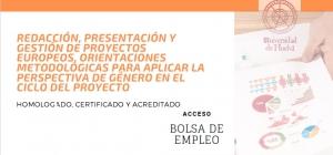 ¿Te interesa la gestión de proyectos europeos?. Fórmate con el Workshop Online Homologado, Certificado y Acreditado:Redacción, presentación y gestión de proyectos europeos. Orientaciones para aplicar la perspectiva de género en el ciclo del proyecto